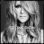 Celine Dion Loved Me Back To Life Cover