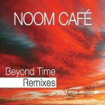 Noom Café Beyond Times Remixes Cover