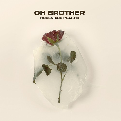OH BROTHER Die neue Single Rosen Aus Plastik