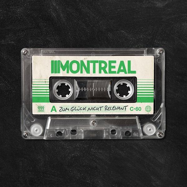 Montreal neue Single Zum Glück nicht relevant